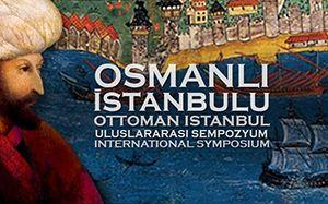 Uluslararası Osmanlı İstanbulu Sempozyumu