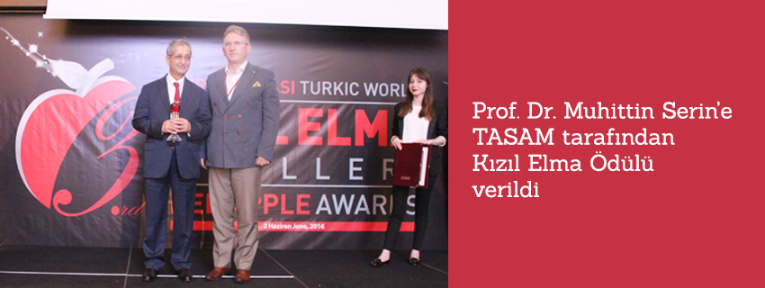 """Prof. Dr. Muhittin Serin'e TASAM tarafından """"Kızıl Elma Ödülü"""" verildi"""