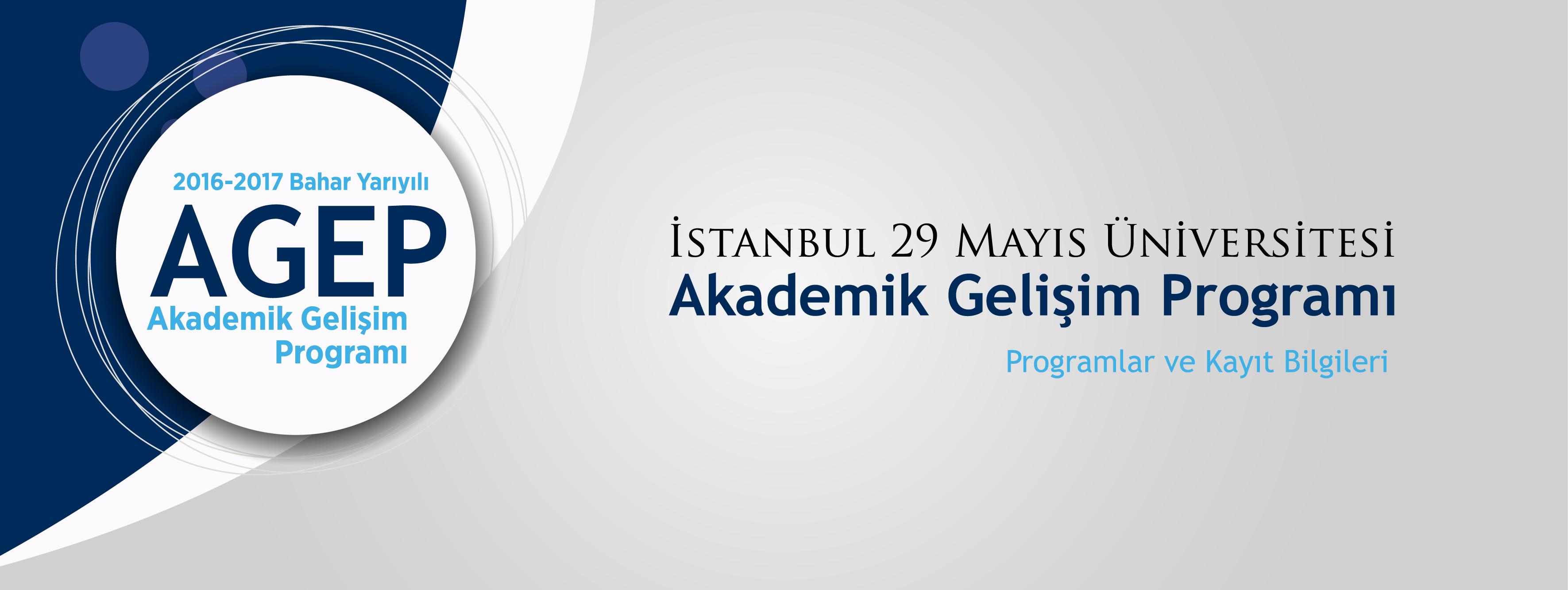 2016-2017 Akademik Yılı Bahar Yarıyılı Akademik Gelişim Programı (AGEP)
